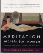 Meditation Secrets for Women by Camille Maurine and Lorin Roche, PhD